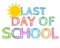Last Day of School-June 3rd